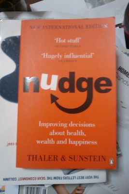 Nudge: Improving Decisions About Health, Wealth and Happiness by Richard H. Thaler & Cass R. Sunstein (Penguin, 2009)